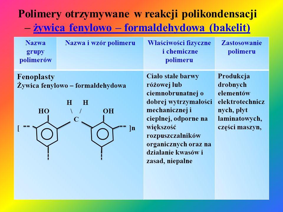 Polimery otrzymywane w reakcji polikondensacji – żywica fenylowo – formaldehydowa (bakelit)żywica fenylowo – formaldehydowa (bakelit) Nazwa grupy poli
