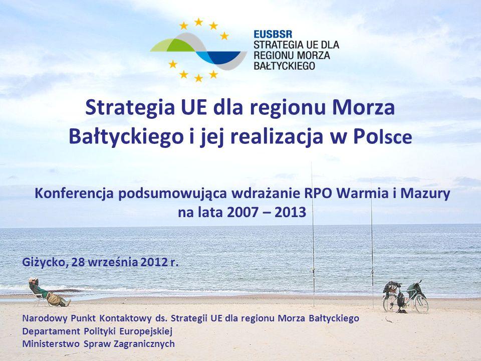 Strategia UE dla regionu Morza Bałtyckiego i jej realizacja w Po lsce Konferencja podsumowująca wdrażanie RPO Warmia i Mazury na lata 2007 – 2013 Giży