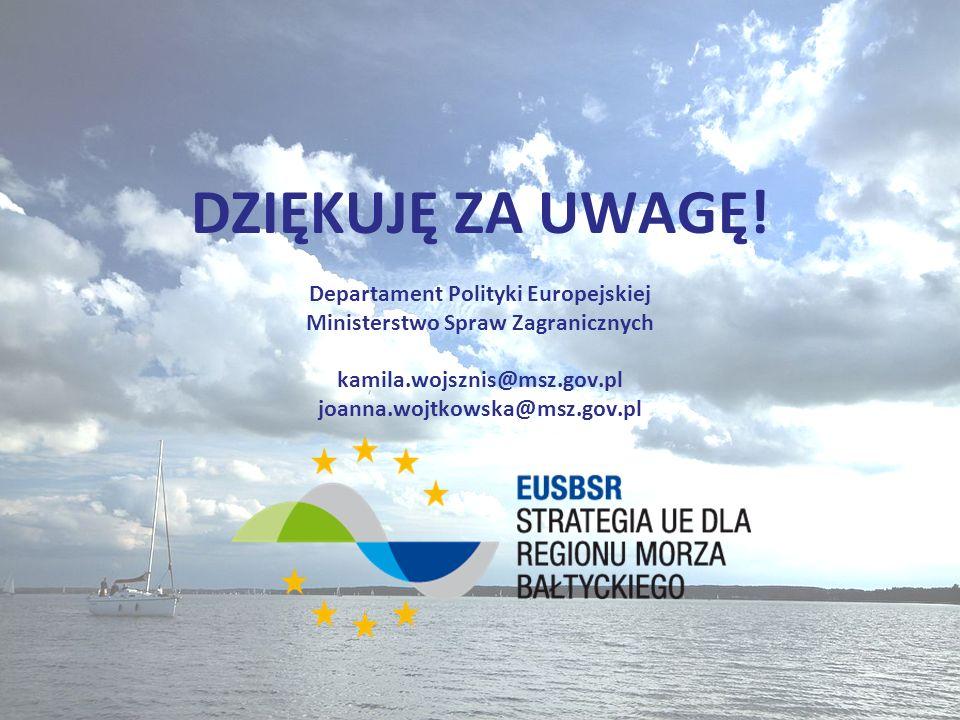 DZIĘKUJĘ ZA UWAGĘ! Departament Polityki Europejskiej Ministerstwo Spraw Zagranicznych kamila.wojsznis@msz.gov.pl joanna.wojtkowska@msz.gov.pl
