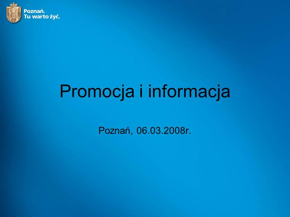 Promocja i informacja Poznań, 06.03.2008r.