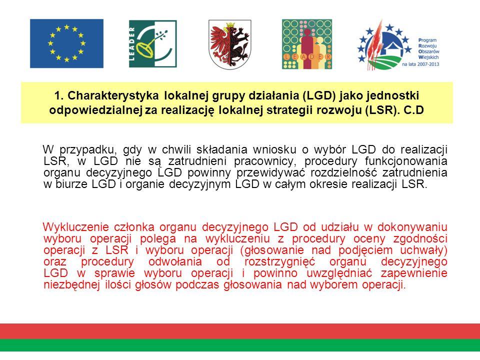 1. Charakterystyka lokalnej grupy działania (LGD) jako jednostki odpowiedzialnej za realizację lokalnej strategii rozwoju (LSR). C.D W przypadku, gdy