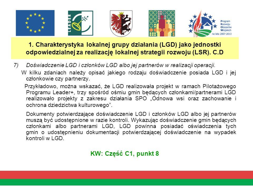 1. Charakterystyka lokalnej grupy działania (LGD) jako jednostki odpowiedzialnej za realizację lokalnej strategii rozwoju (LSR). C.D 7)Doświadczenie L