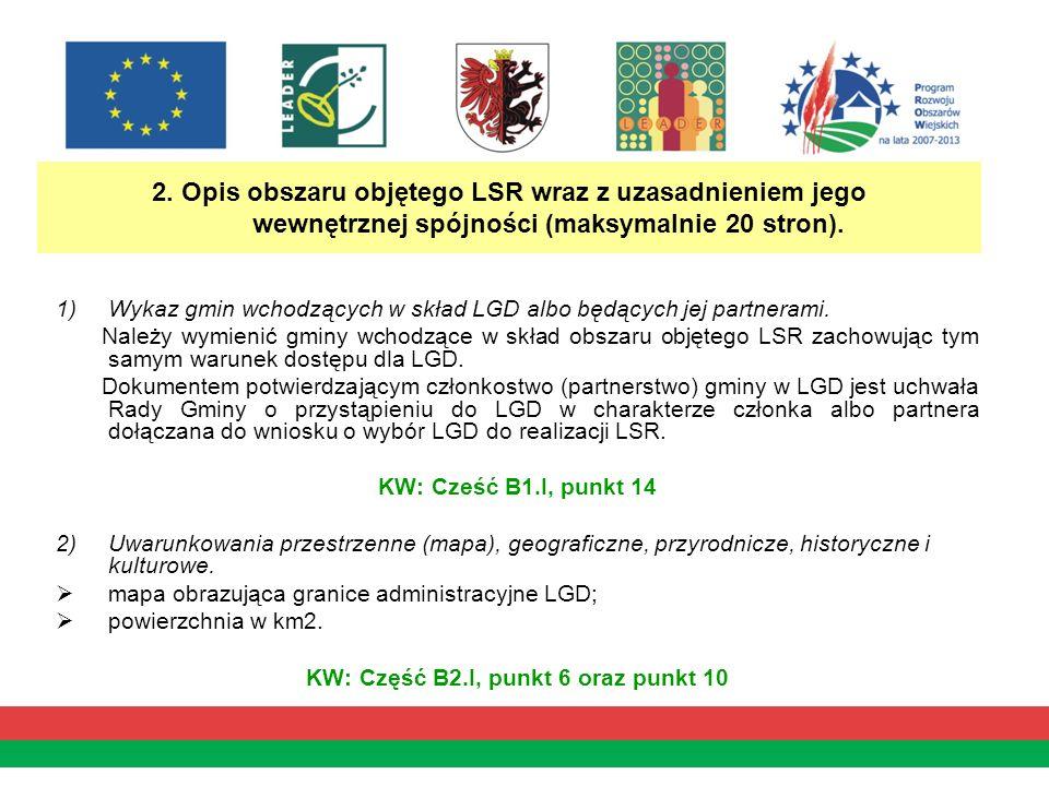 2. Opis obszaru objętego LSR wraz z uzasadnieniem jego wewnętrznej spójności (maksymalnie 20 stron). 1)Wykaz gmin wchodzących w skład LGD albo będącyc