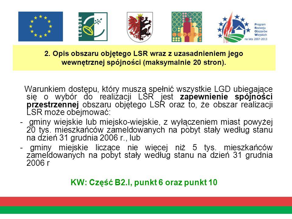 2. Opis obszaru objętego LSR wraz z uzasadnieniem jego wewnętrznej spójności (maksymalnie 20 stron). Warunkiem dostępu, który muszą spełnić wszystkie