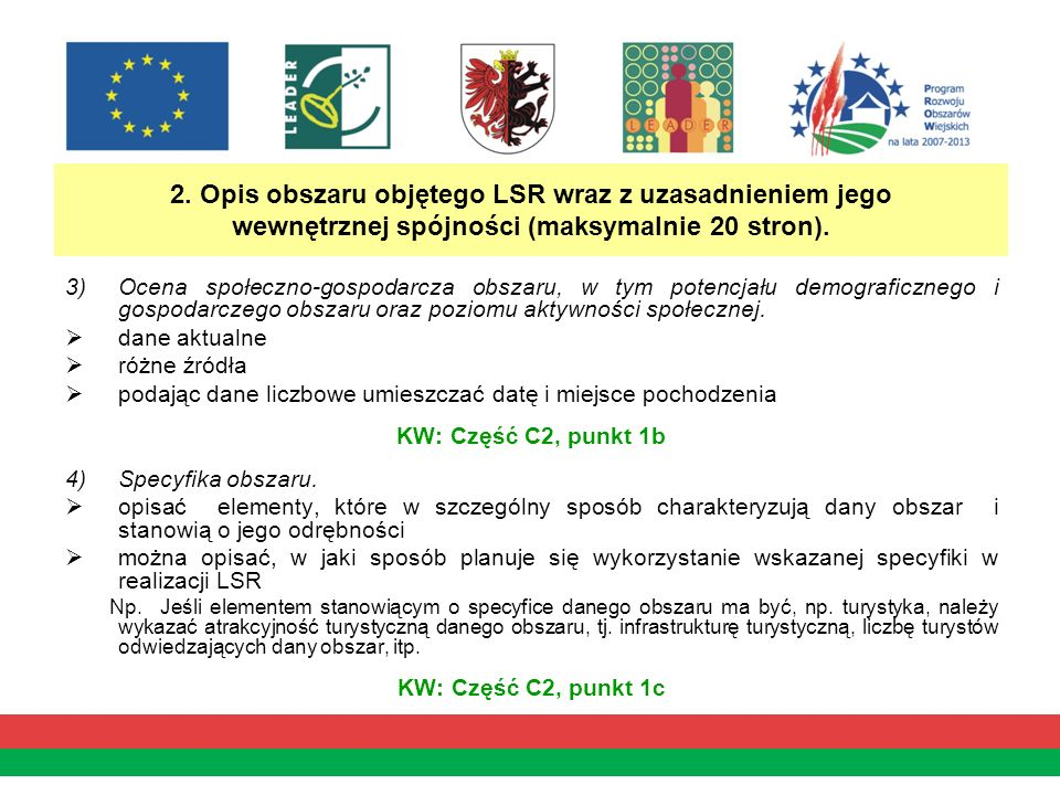 2. Opis obszaru objętego LSR wraz z uzasadnieniem jego wewnętrznej spójności (maksymalnie 20 stron). 3)Ocena społeczno-gospodarcza obszaru, w tym pote
