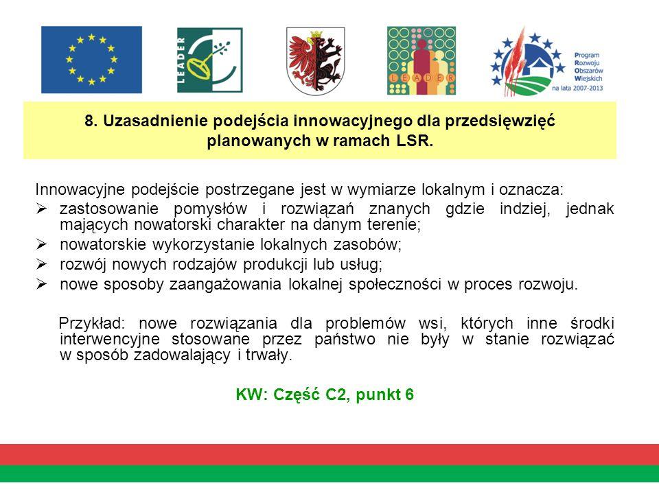 8. Uzasadnienie podejścia innowacyjnego dla przedsięwzięć planowanych w ramach LSR.