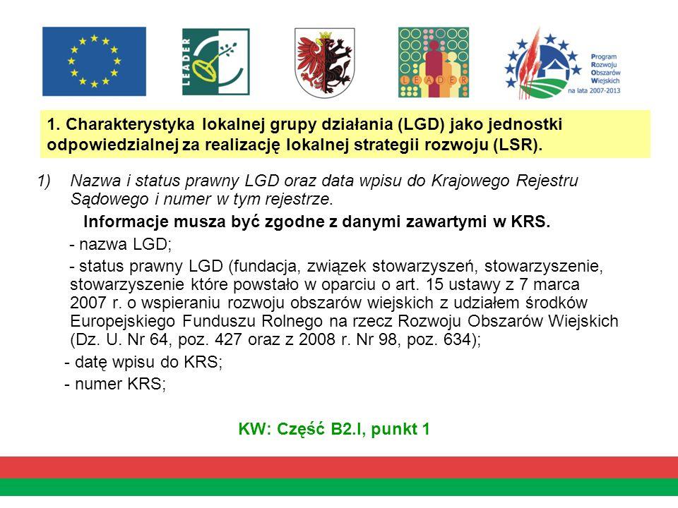 1. Charakterystyka lokalnej grupy działania (LGD) jako jednostki odpowiedzialnej za realizację lokalnej strategii rozwoju (LSR). 1)Nazwa i status praw