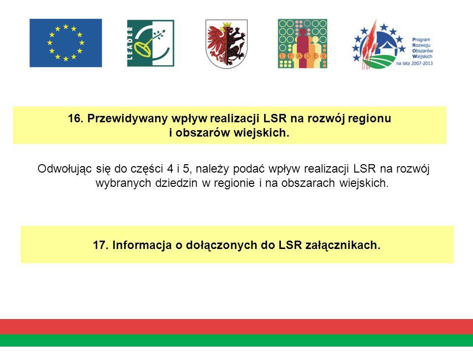 16. Przewidywany wpływ realizacji LSR na rozwój regionu i obszarów wiejskich.