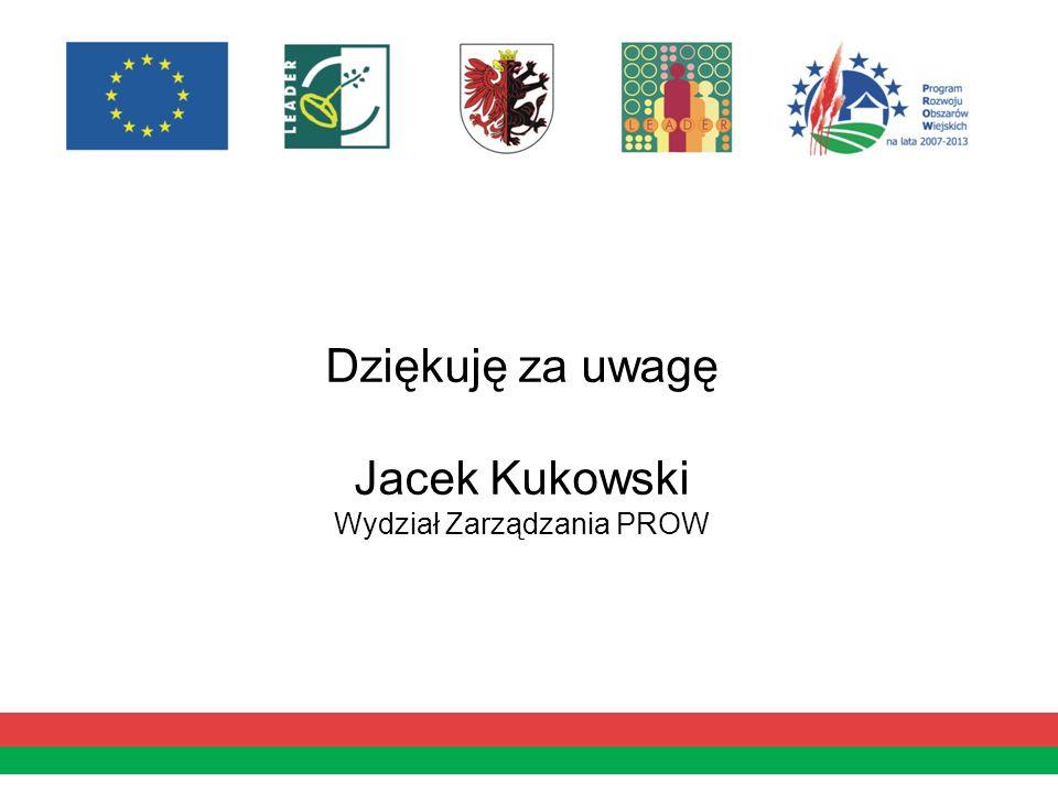 Dziękuję za uwagę Jacek Kukowski Wydział Zarządzania PROW