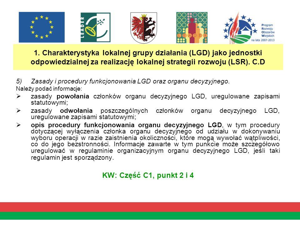 1. Charakterystyka lokalnej grupy działania (LGD) jako jednostki odpowiedzialnej za realizację lokalnej strategii rozwoju (LSR). C.D 5)Zasady i proced