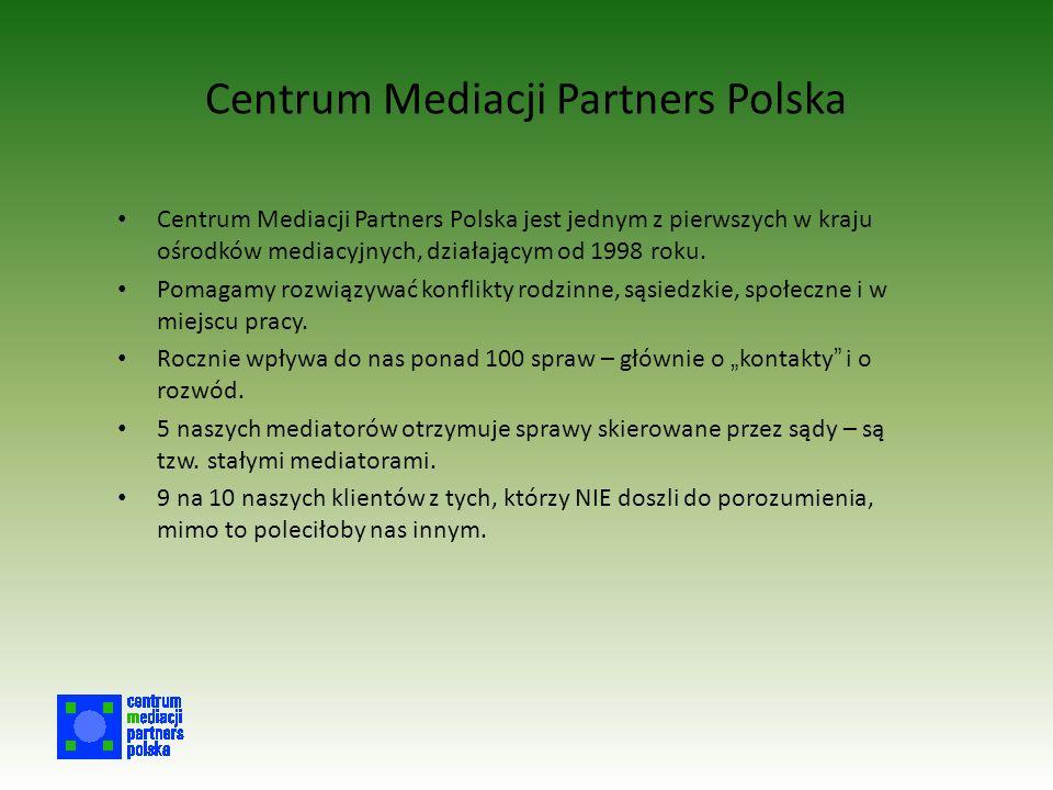 Centrum Mediacji Partners Polska Centrum Mediacji Partners Polska jest jednym z pierwszych w kraju ośrodków mediacyjnych, działającym od 1998 roku.