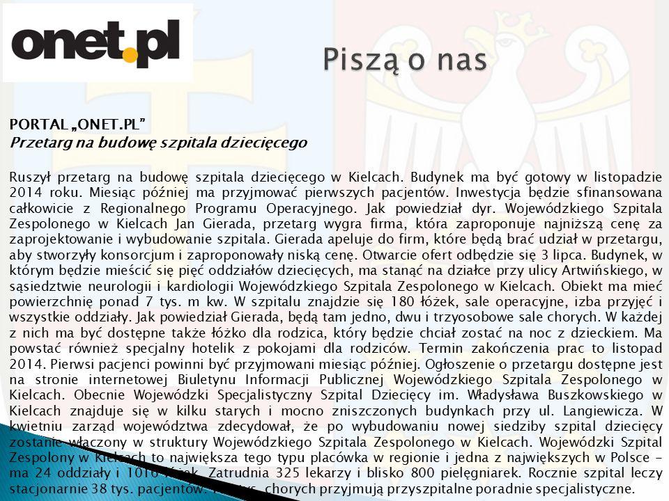 """PORTAL """"ONET.PL Przetarg na budowę szpitala dziecięcego Ruszył przetarg na budowę szpitala dziecięcego w Kielcach."""