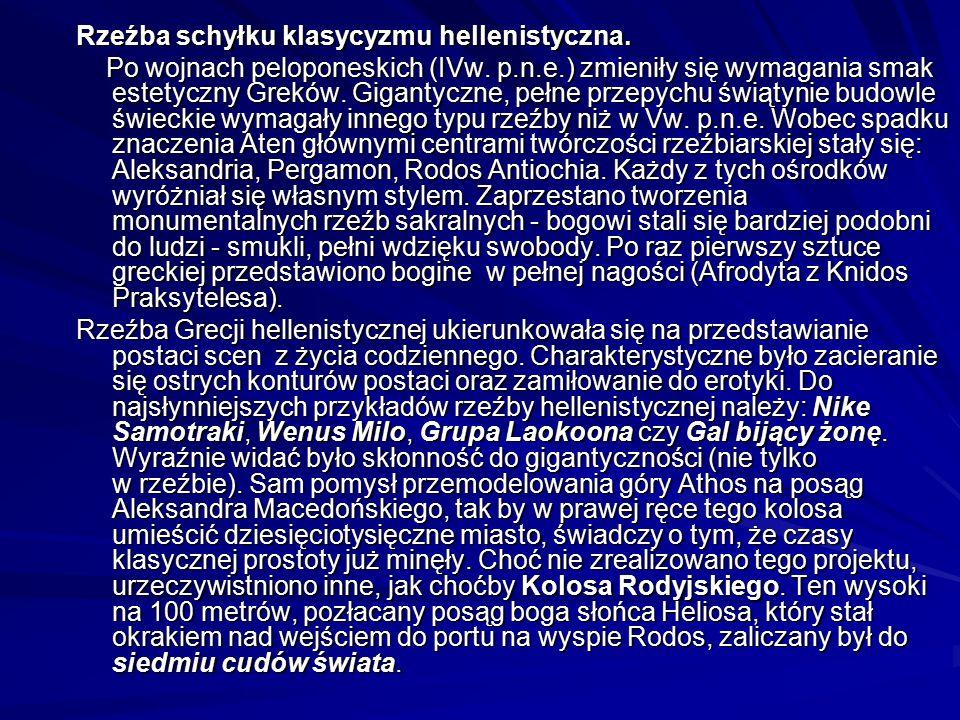 Rzeźba schyłku klasycyzmu hellenistyczna. Po wojnach peloponeskich (IVw.