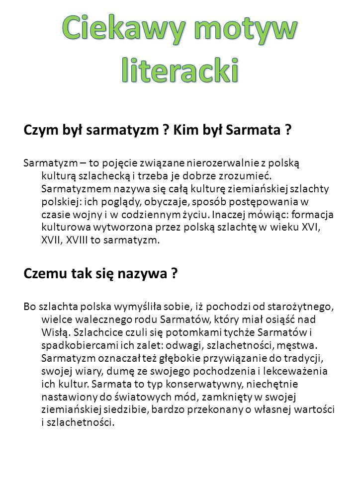 Czym był sarmatyzm . Kim był Sarmata .