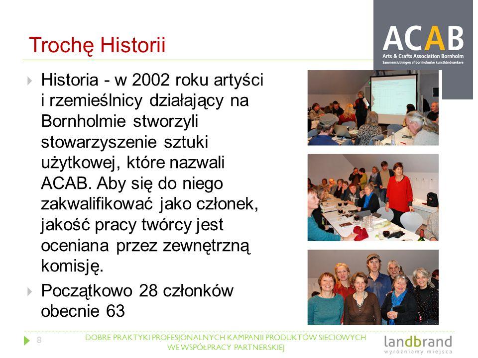 DOBRE PRAKTYKI PROFESJONALNYCH KAMPANII PRODUKTÓW SIECIOWYCH WE WSPÓŁPRACY PARTNERSKIEJ Trochę Historii  Historia - w 2002 roku artyści i rzemieślnic