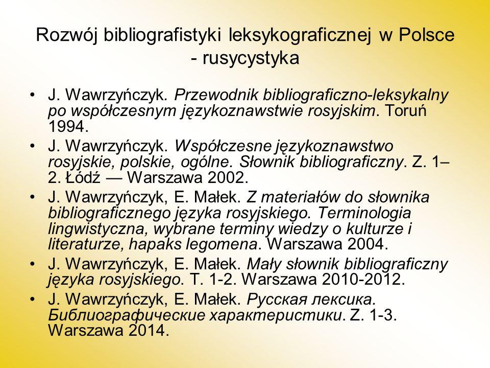 Rozwój bibliografistyki leksykograficznej w Polsce - rusycystyka J.