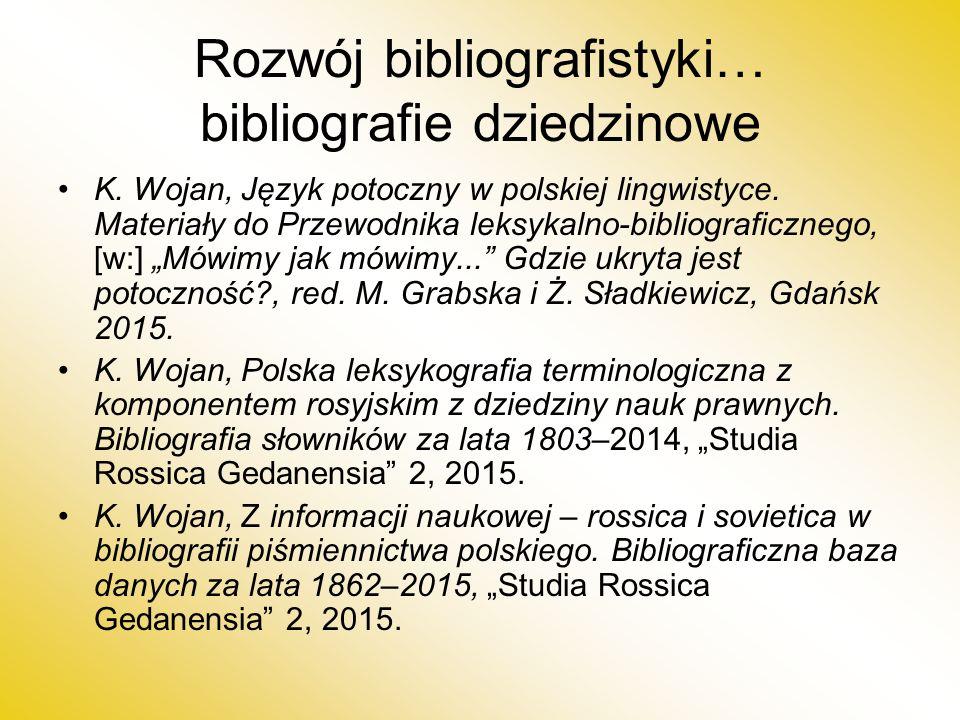 Rozwój bibliografistyki… bibliografie dziedzinowe K.