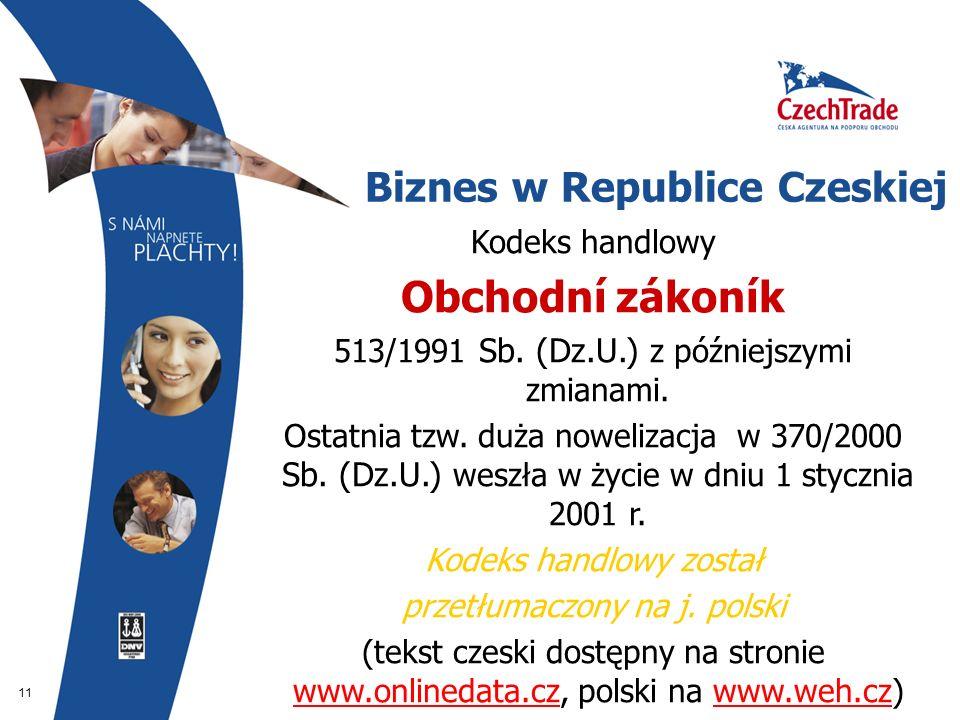 11 Biznes w Republice Czeskiej Kodeks handlowy Obchodní zákoník 513/1991 Sb.