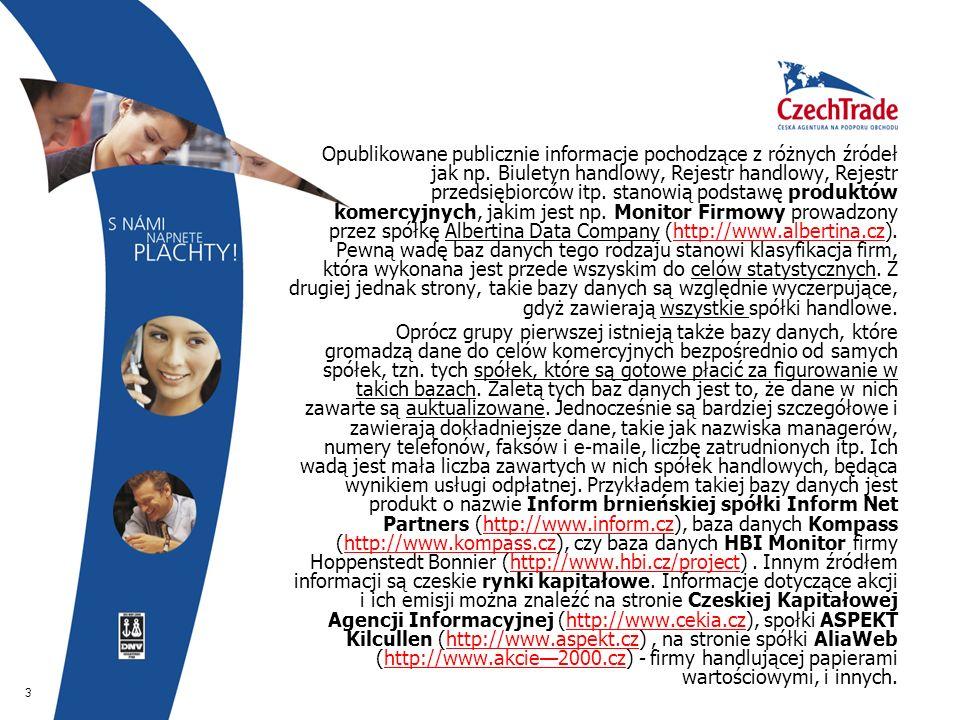 4  Oprócz informacji z sektora biznesowego, w Republice Czeskiej są również dostępne informacje o systemie prawnym.