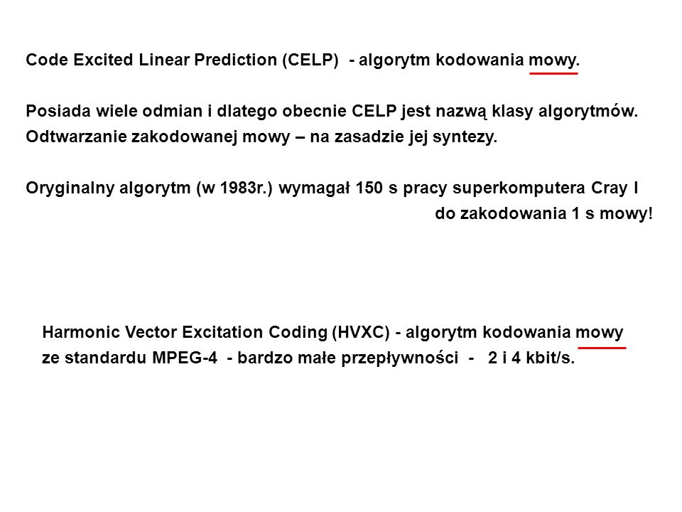 Code Excited Linear Prediction (CELP) - algorytm kodowania mowy.