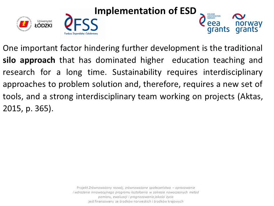 Implementation of ESD One important factor hindering further development is the traditional silo approach that has dominated higher education teaching