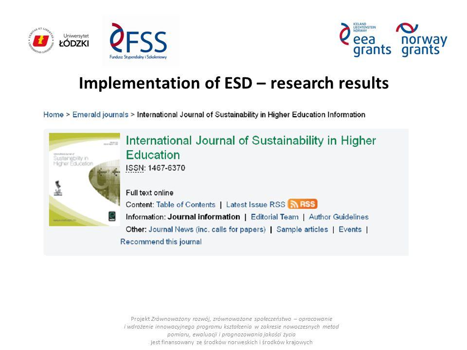 Projekt Zrównoważony rozwój, zrównoważone społeczeństwo – opracowanie i wdrożenie innowacyjnego programu kształcenia w zakresie nowoczesnych metod pomiaru, ewaluacji i prognozowania jakości życia jest finansowany ze środków norweskich i środków krajowych Implementation of ESD – research results