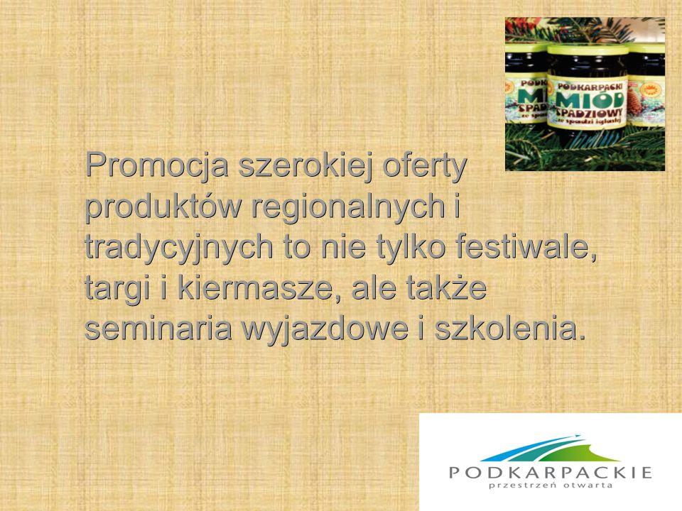 Rezultaty działalności promocyjnej Samorządu Województwa Dzięki organizowanym w/w przedsięwzięciom i duże zainteresowanie kupujących produkty tradycyjne.