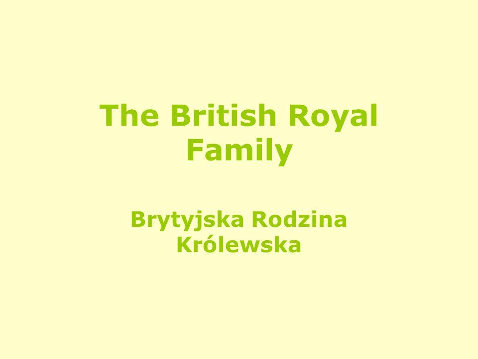 The British Royal Family Brytyjska Rodzina Królewska
