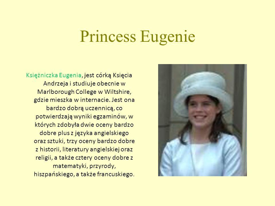 Princess Eugenie Księżniczka Eugenia, jest córką Księcia Andrzeja i studiuje obecnie w Marlborough College w Wiltshire, gdzie mieszka w internacie.