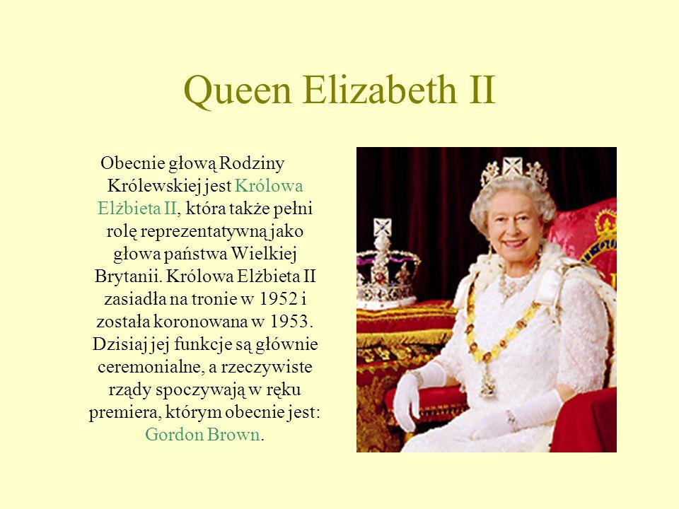 Queen Elizabeth II Obecnie głową Rodziny Królewskiej jest Królowa Elżbieta II, która także pełni rolę reprezentatywną jako głowa państwa Wielkiej Brytanii.