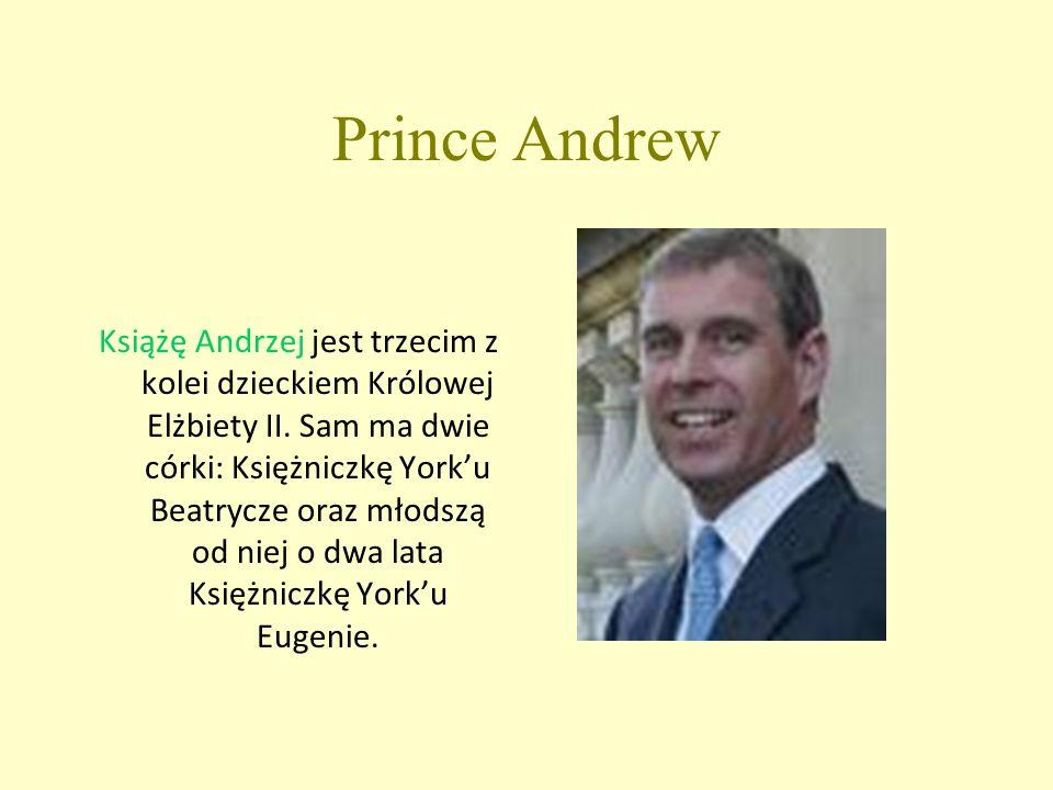 Prince Andrew Książę Andrzej jest trzecim z kolei dzieckiem Królowej Elżbiety II.