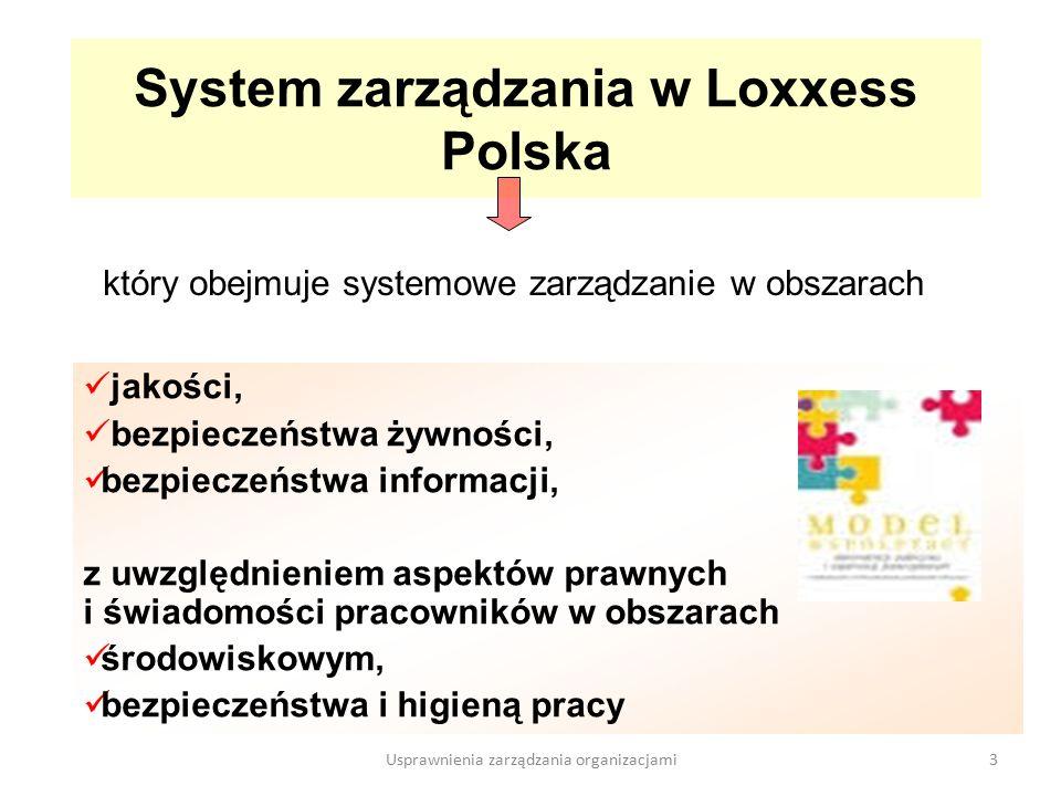 System zarządzania w Loxxess Polska jakości, bezpieczeństwa żywności, bezpieczeństwa informacji, z uwzględnieniem aspektów prawnych i świadomości pracowników w obszarach środowiskowym, bezpieczeństwa i higieną pracy który obejmuje systemowe zarządzanie w obszarach 3Usprawnienia zarządzania organizacjami