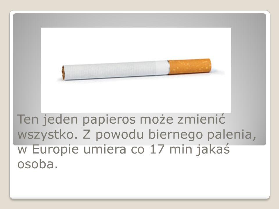 Ten jeden papieros może zmienić wszystko.