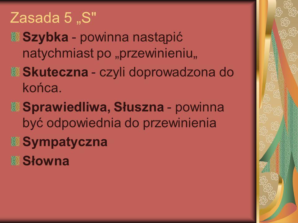 """Zasada 5 """"S Szybka - powinna nastąpić natychmiast po """"przewinieniu"""" Skuteczna - czyli doprowadzona do końca."""