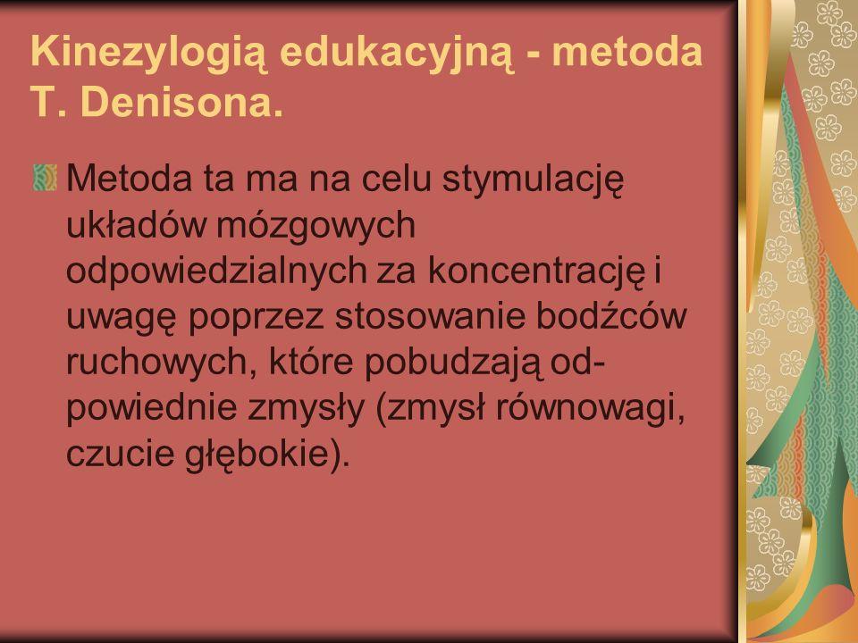 Kinezylogią edukacyjną - metoda T. Denisona.