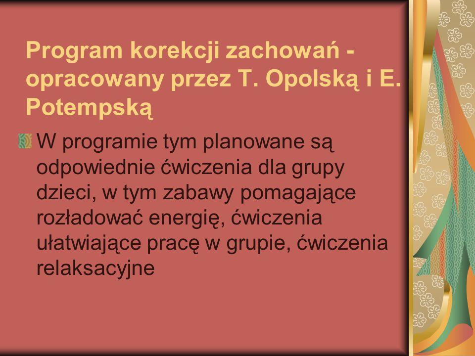Program korekcji zachowań - opracowany przez T. Opolską i E.