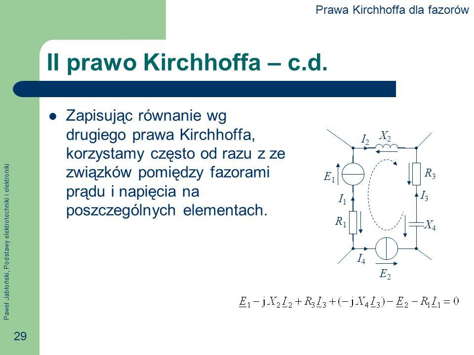 Paweł Jabłoński, Podstawy elektrotechniki i elektroniki 29 II prawo Kirchhoffa – c.d. Zapisując równanie wg drugiego prawa Kirchhoffa, korzystamy częs