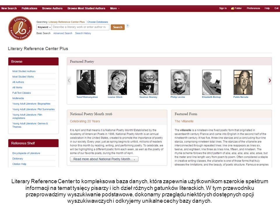 Literary Reference Center to kompleksowa baza danych, która zapewnia użytkownikom szerokie spektrum informacji na temat tysięcy pisarzy i ich dzieł różnych gatunków literackich.