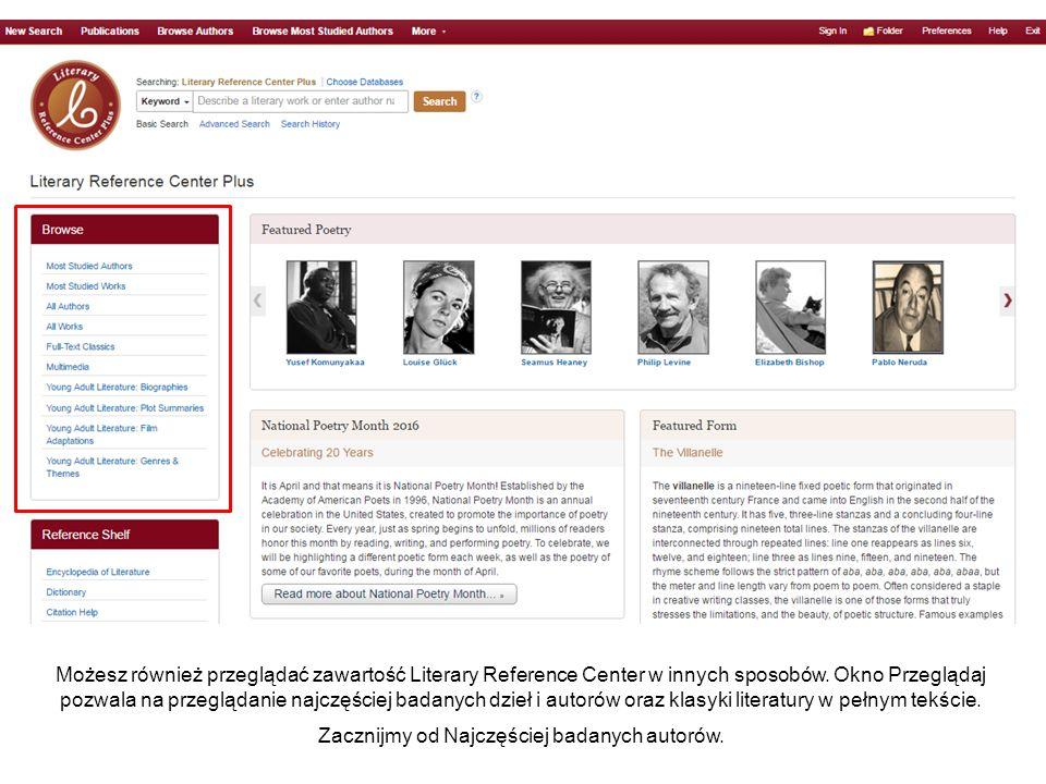 Możesz również przeglądać zawartość Literary Reference Center w innych sposobów.