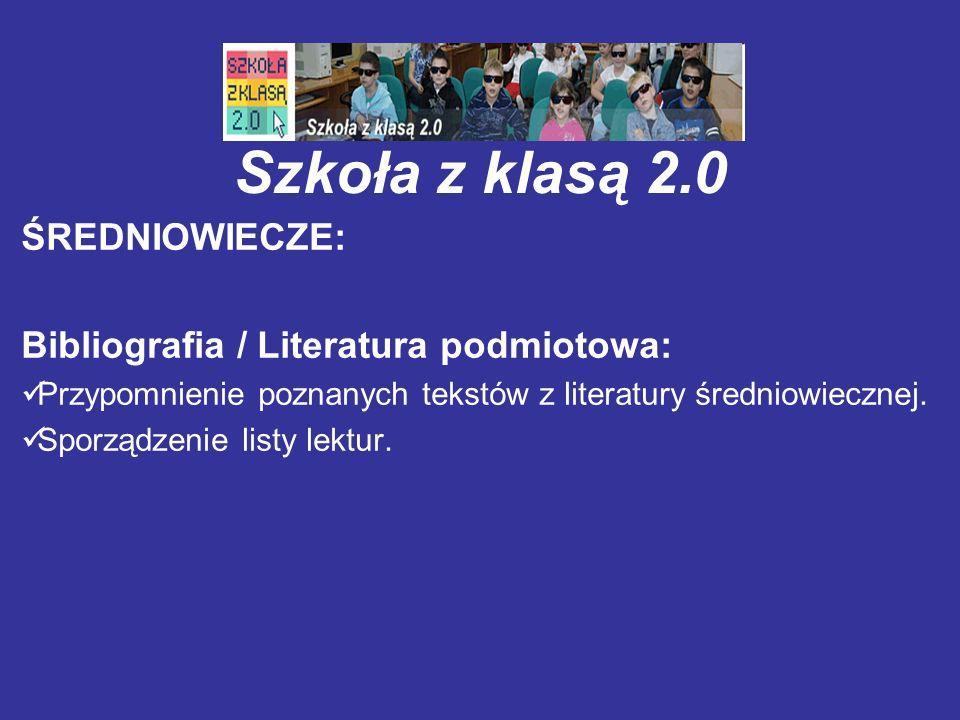 Szkoła z klasą 2.0 ŚREDNIOWIECZE: Bibliografia / Literatura podmiotowa: Przypomnienie poznanych tekstów z literatury średniowiecznej. Sporządzenie lis