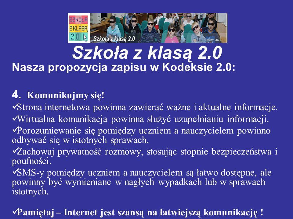 Szkoła z klasą 2.0 Nasza propozycja zapisu w Kodeksie 2.0: 4. Komunikujmy się! Strona internetowa powinna zawierać ważne i aktualne informacje. Wirtua