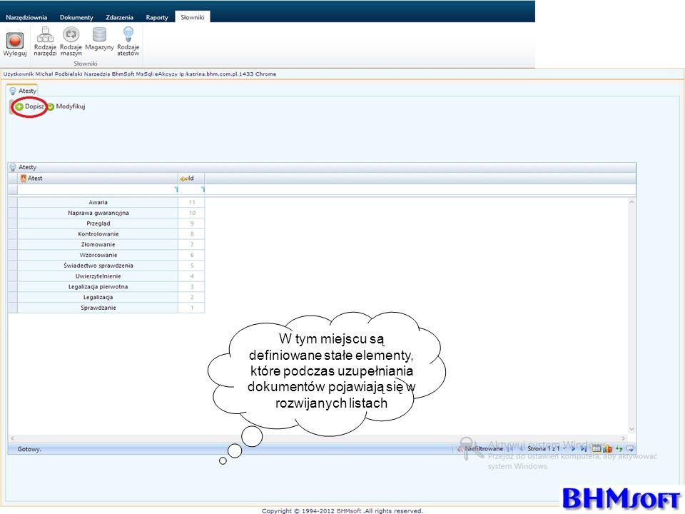 W tym miejscu są definiowane stałe elementy, które podczas uzupełniania dokumentów pojawiają się w rozwijanych listach