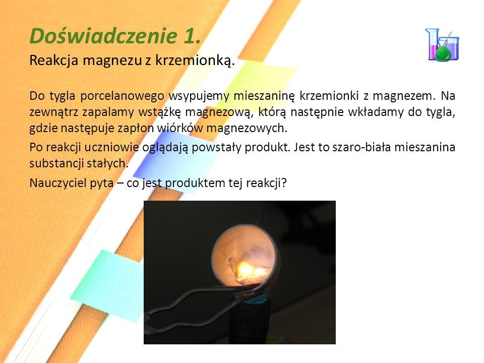 Uczniowie wskazują, że produktami są 2 produkty stałe: tlenek magnezu i krzem.