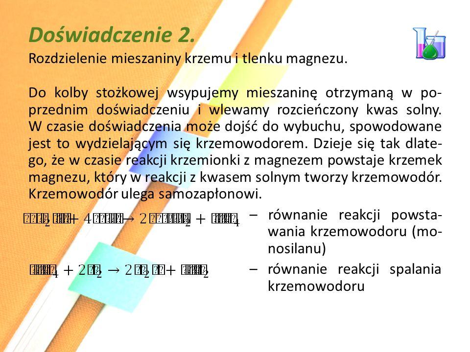 Doświadczenie 2.Rozdzielenie mieszaniny krzemu i tlenku magnezu.