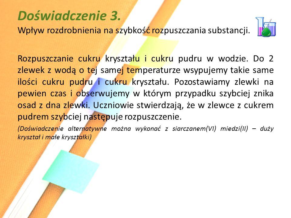 Doświadczenie 3. Wpływ rozdrobnienia na szybkość rozpuszczania substancji.