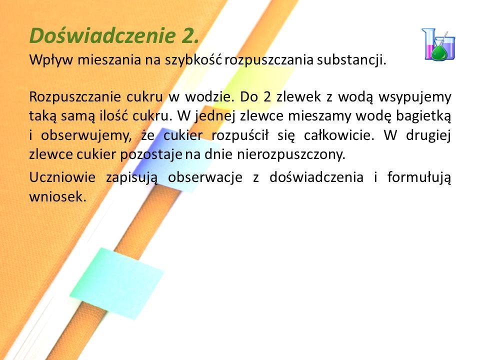 Doświadczenie 2. Wpływ mieszania na szybkość rozpuszczania substancji.