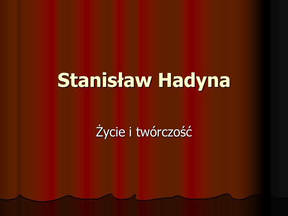 Biografia Stanisław Hadyna (ur.25 września 1919 w Karpętnej (obecnie dzielnica Trzyńca), zm.