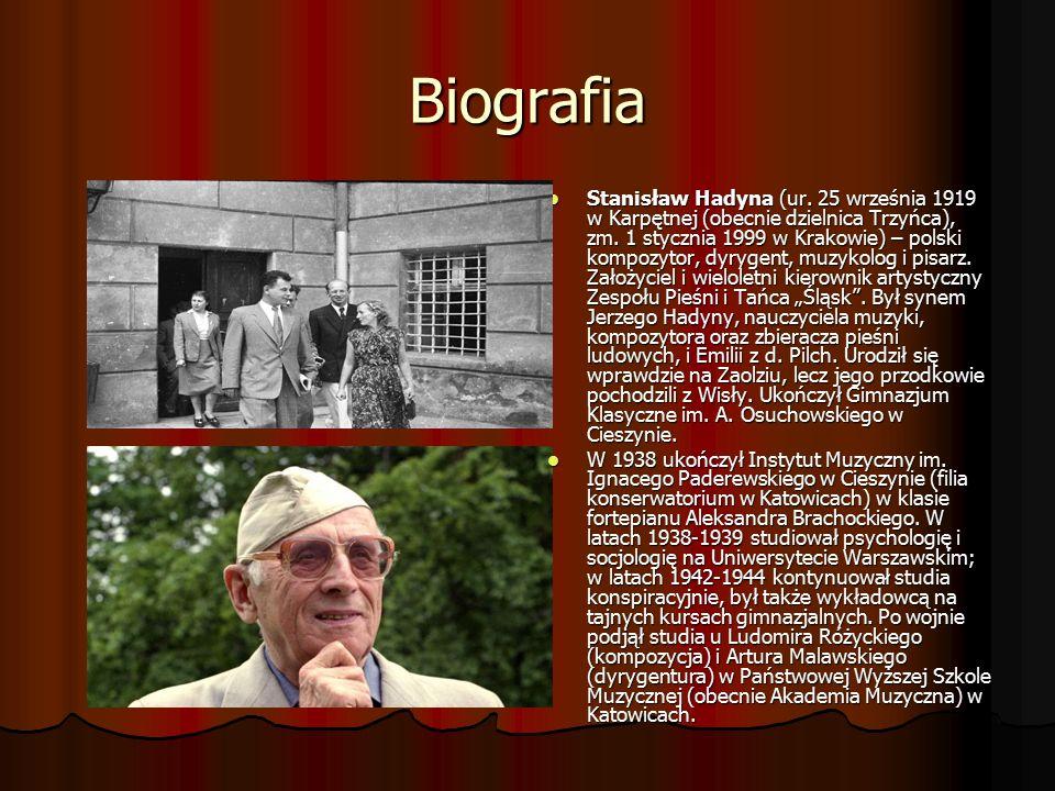 Biografia Stanisław Hadyna (ur. 25 września 1919 w Karpętnej (obecnie dzielnica Trzyńca), zm.