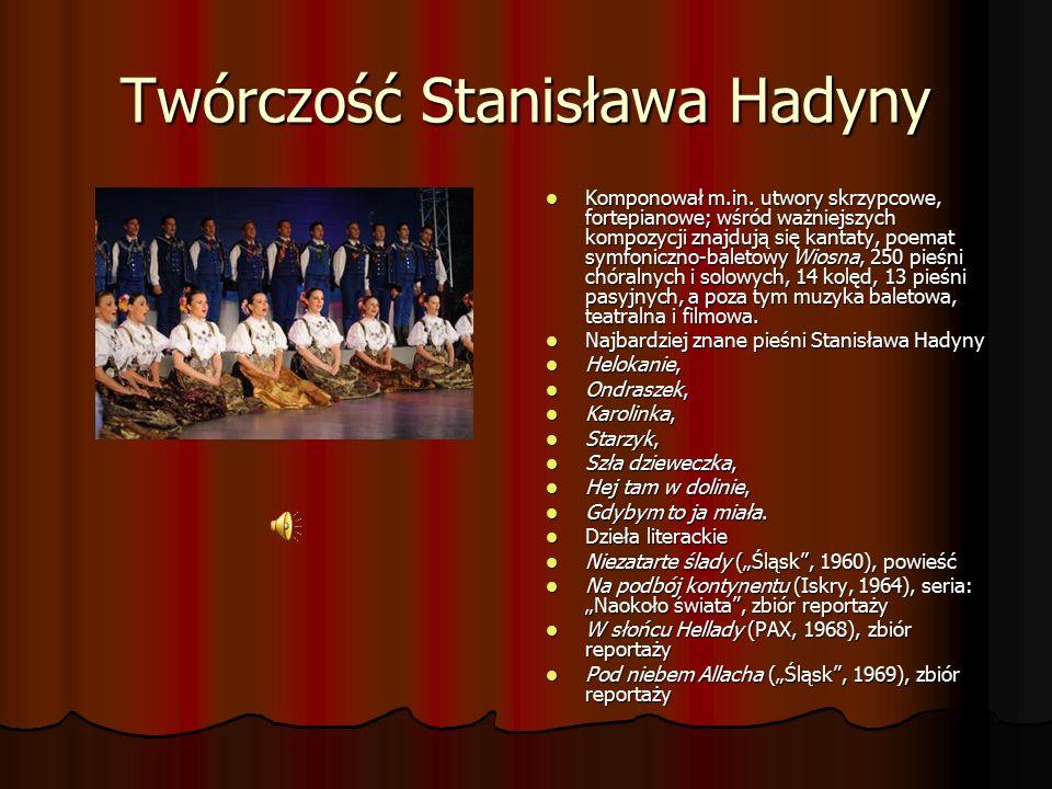 Twórczość Stanisława Hadyny Komponował m.in.
