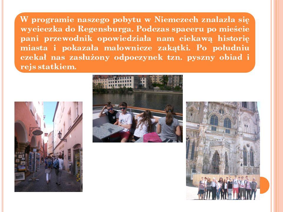 W programie naszego pobytu w Niemczech znalazła się wycieczka do Regensburga.